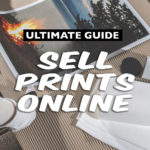 The ultimate guide to selling your own posters and art prints online