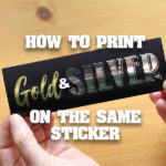 Here's how to make stickers with silver AND gold elements.